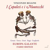 Play & Download Bellini: I Capuleti e i Montecchi by Various Artists | Napster