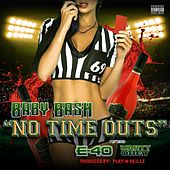 No Time Outs (feat. E-40 & Marty Obey) - Single by Baby Bash