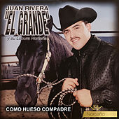 Como Hueso Compadre by Juan Rivera