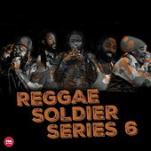 Reggae Soldier, Series 6 by Various Artists