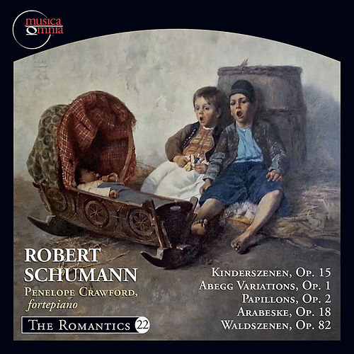 The Romantics, Vol, 22: Schumann Works for Piano von Penelope Crawford