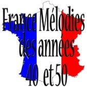 France mélodies des années 40 et 50 by Various Artists