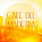 Play & Download Cafe del Madeira by Various Artists | Napster