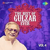 The Best of Gulzar Ever, Vol. 4 by Various Artists
