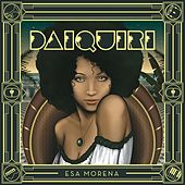 Esa Morena by Daiquiri