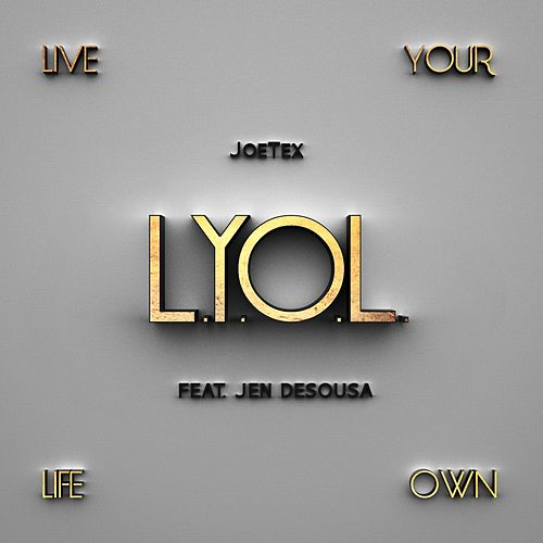 Play & Download L.Y.O.L (feat. Jen Desousa) by Joe Tex | Napster