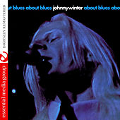 Play & Download About Blues (Digitally Remastered) by Johnny Winter | Napster