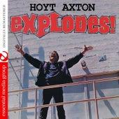 Explodes! (Digitally Remastered) by Hoyt Axton