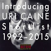 Introducing Uri Caine - Shortlist 1992-2015 by Various Artists
