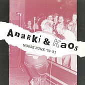 Anarki & Kaos - Norsk Punk 1979-1981 by Various Artists