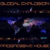 Play & Download Global Explosion : Progressive House by Various Artists | Napster