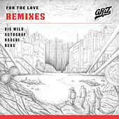 For The Love (Remixes) - EP by Various Artists