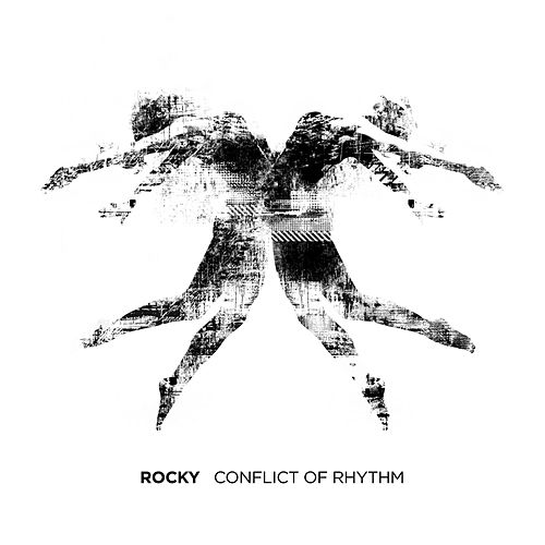 Conflict of Rhythm by Rocky