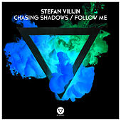 Play & Download Chasing Shadows / Follow Me by Stefan Vilijn | Napster