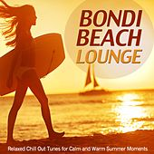 Play & Download Bondi Beach Lounge (Relaxed Chill out Tunes for Calm and Warm Summer Moments) by Various Artists | Napster