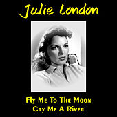 Play & Download Cry Me a River by Julie London | Napster