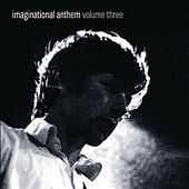 Play & Download Imaginational Anthem Volume Three by Various Artists | Napster