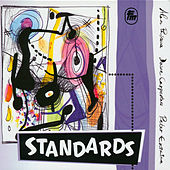 Play & Download Standards by Peter Erskine, Alan Pasqua, Dave Carpenter | Napster