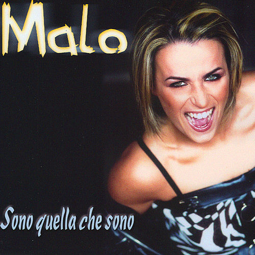 Sono Quella Che Sono by Malo