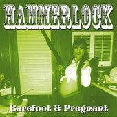 Barefoot & Pregnant by Hammerlock