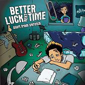 Play & Download Start from Skratch by Better Luck Next Time | Napster