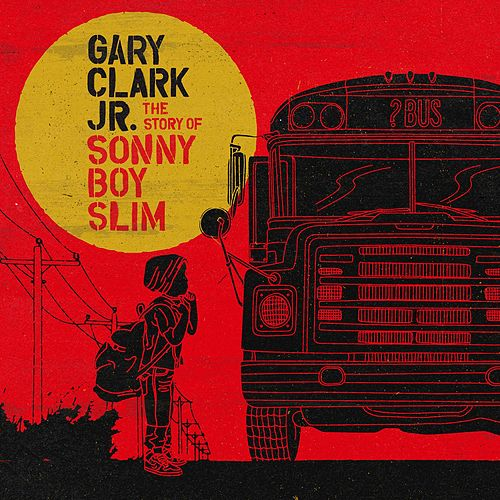 The Story of Sonny Boy Slim de Gary Clark Jr.