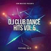 D.J Club Dance Hits, Vol. 5: Festival 2015 by Various Artists