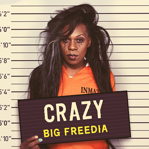 Play & Download Crazy by Big Freedia | Napster