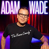 Play & Download The Human Comedy by Adam Wade | Napster