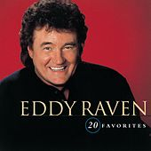 Play & Download 20 Favorites by Eddy Raven | Napster