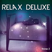 Play & Download Relax Deluxe, Vol. 2 by Various Artists | Napster