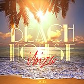 Beach House - Ibiza 2015 by Various Artists