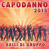Capodanno 2015: balli di gruppo by Various Artists