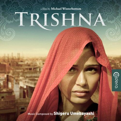 Play & Download Trishna (Original Motion Picture Soundtrack) by Shigeru Umebayashi | Napster