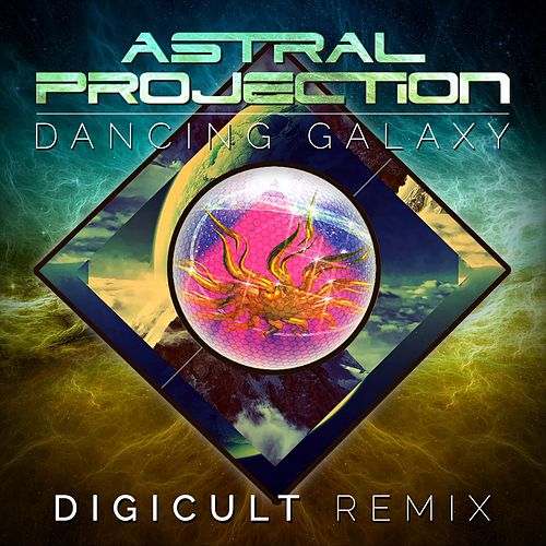 Play & Download Dancing Galaxy (DigiCult Remix) by Astral Projection | Napster