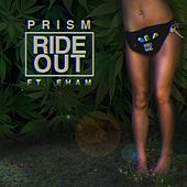 Play & Download Ride Out (feat. EHam) by Prism | Napster