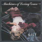 Gilt by Machines of Loving Grace