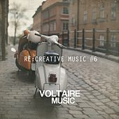 Play & Download Re:creative Music, Vol. 6 by Various Artists | Napster