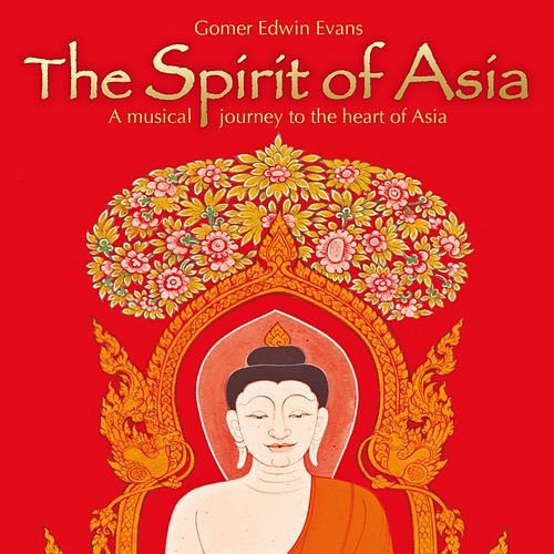 Play & Download The Spirit of Asia by Gomer Edwin Evans | Napster