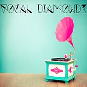 Play & Download Vocal Diamonds by Various Artists | Napster