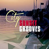 Play & Download City Sunset Grooves, Vol. 2 (Urban Chill House) by Various Artists | Napster