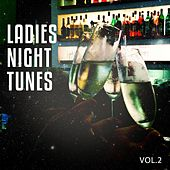 Play & Download Ladies Night Tunes, Vol. 2 by Various Artists | Napster