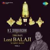 Play & Download M.S. Subbulakshmi Sings for Tirupati Lord Balaji, Vol. 3 by M. S. Subbulakshmi | Napster