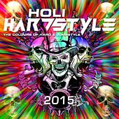 Play & Download Holi Hardstyle 2015 (The Colours of Hard & Jumpstyle) by Various Artists | Napster