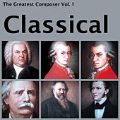 The Greatest Composer Vol. 1, Classical by Various Artists
