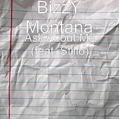 Play & Download Ask About Me (feat. Stillo) by Bizzy Montana | Napster