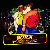 Play & Download Push It Back by Notch | Napster