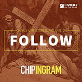 Follow - Jesus Unfiltered, Vol. 2 by Chip Ingram
