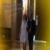 Play & Download I Believe in Love by Adam & Eve | Napster