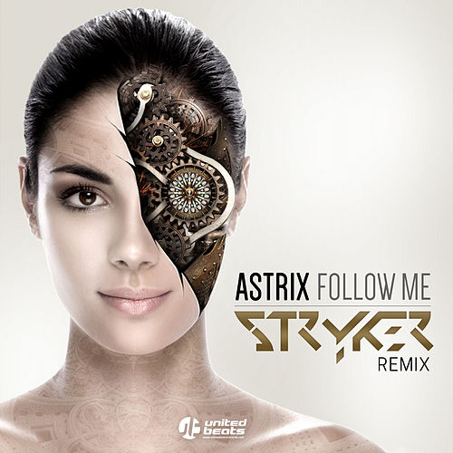 Follow Me Stryker Remix by Astrix